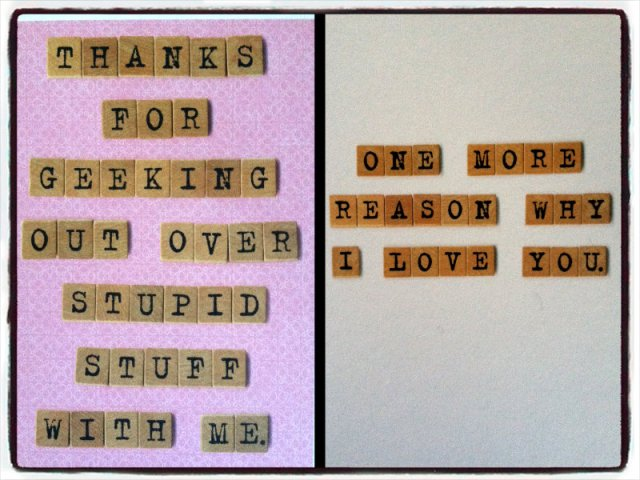 My uber-romantic card for TIm. I really am a total geek  and he loves me for it.