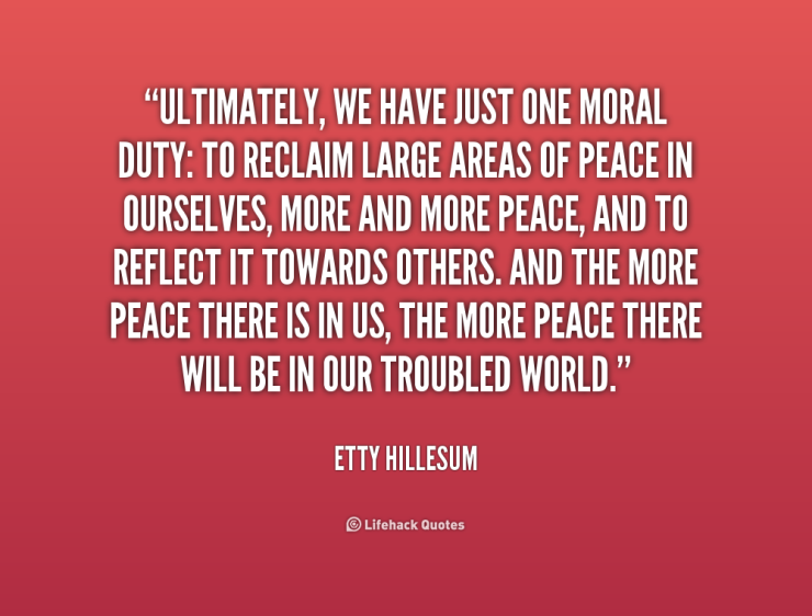 quote-Etty-Hillesum-ultimately-we-have-just-one-moral-duty-223946